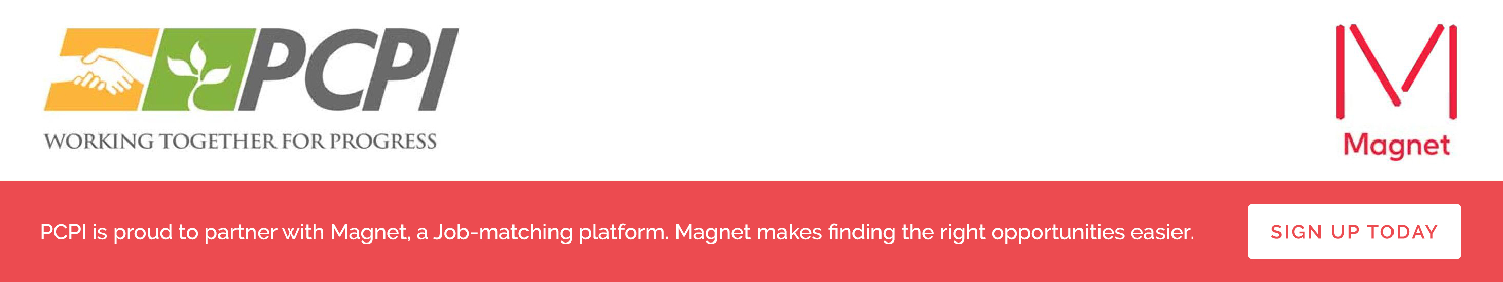 PCPI is proud to be a partner with Magnet, a job-matching platform. Magnet makes finding the right opportunities easier.